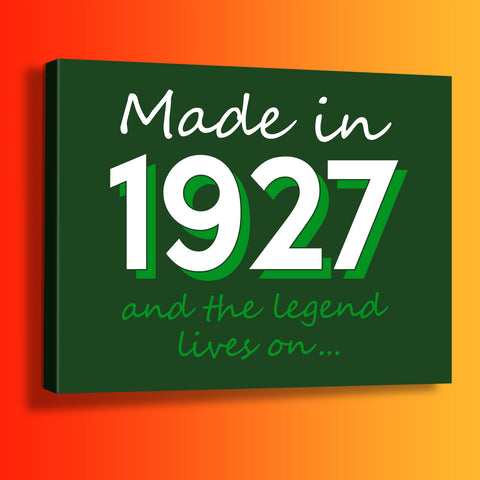 Made In 1927 and The Legend Lives On Canvas Print Bottle Green