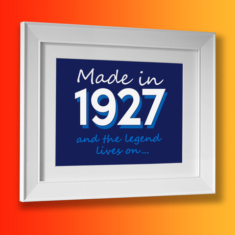 Made In 1927 and The Legend Lives On Framed Print