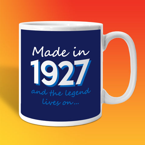 Made In 1927 and The Legend Lives On Mug