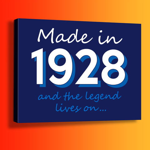 Made In 1928 and The Legend Lives On Canvas Print