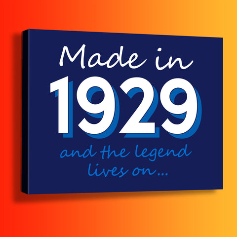 Made In 1929 and The Legend Lives On Canvas Print