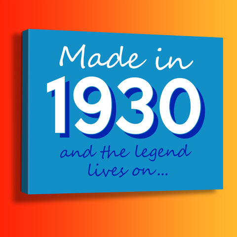 Made In 1930 and The Legend Lives On Canvas Print Azure
