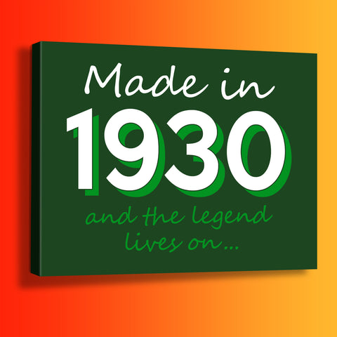 Made In 1930 and The Legend Lives On Canvas Print Bottle Green