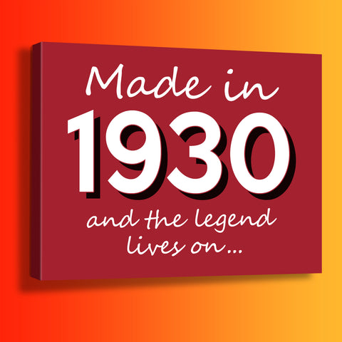 Made In 1930 and The Legend Lives On Canvas Print Brick Red