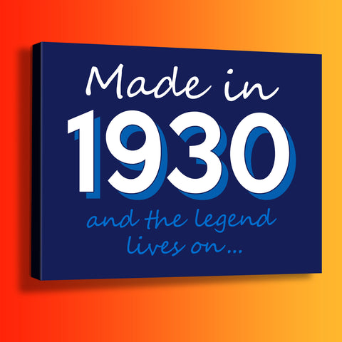 Made In 1930 and The Legend Lives On Canvas Print Navy