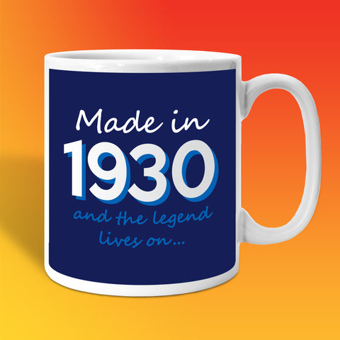 Made In 1930 and The Legend Lives On Mug