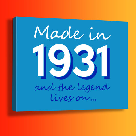 Made In 1931 and The Legend Lives On Canvas Print Azure