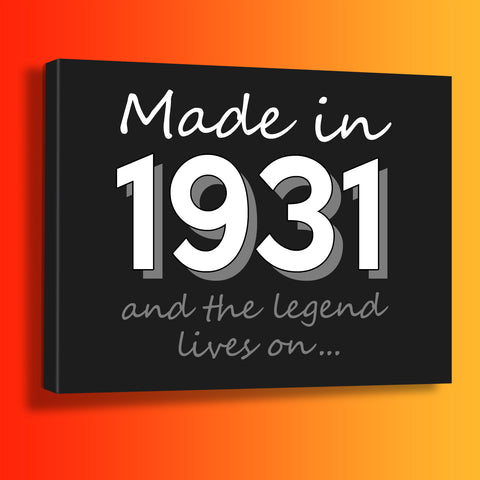 Made In 1931 and The Legend Lives On Canvas Print Black