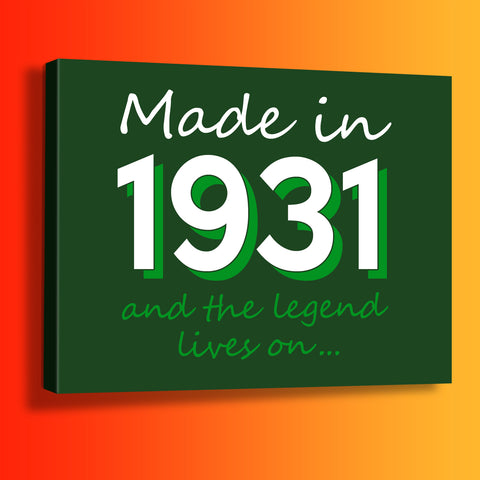 Made In 1931 and The Legend Lives On Canvas Print Bottle Green