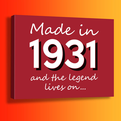 Made In 1931 and The Legend Lives On Canvas Print Brick Red