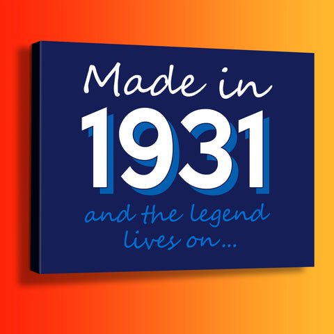 Made In 1931 and The Legend Lives On Canvas Print