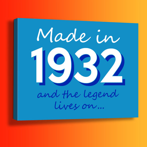 Made In 1932 and The Legend Lives On Canvas Print Azure