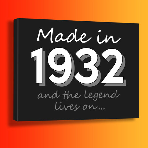 Made In 1932 and The Legend Lives On Canvas Print Black