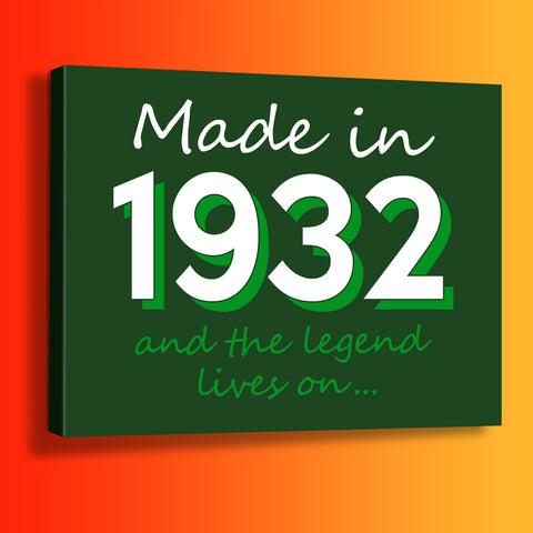 Made In 1932 and The Legend Lives On Canvas Print Bottle Green