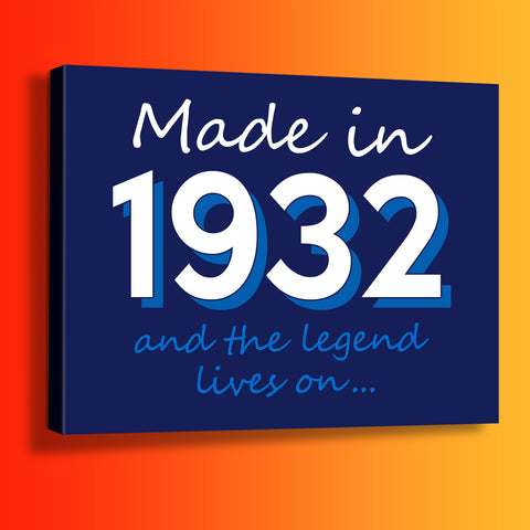 Made In 1932 and The Legend Lives On Canvas Print