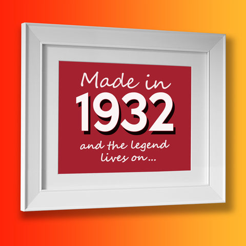 Made In 1932 and The Legend Lives On Framed Print Brick Red