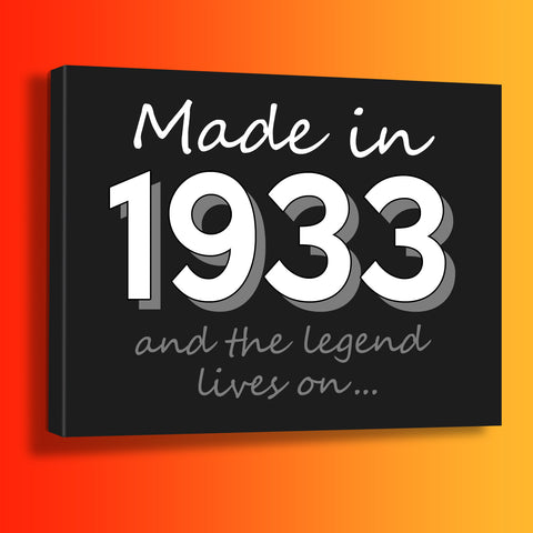 Made In 1933 and The Legend Lives On Canvas Print Black