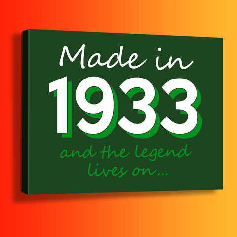 Made In 1933 and The Legend Lives On Canvas Print Bottle Green