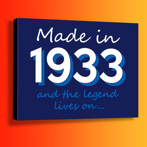 Made In 1933 and The Legend Lives On Canvas Print