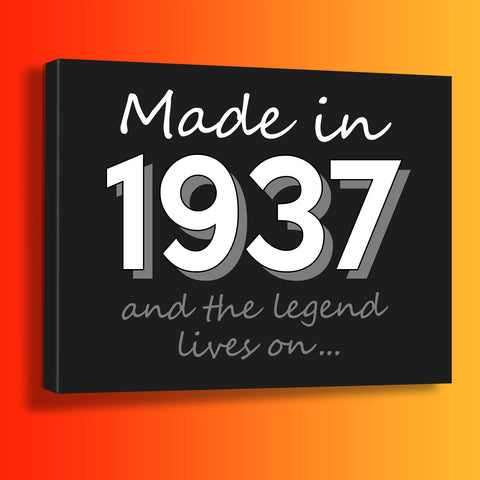 Made In 1937 and The Legend Lives On Canvas Print Black