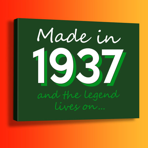 Made In 1937 and The Legend Lives On Canvas Print Bottle Green