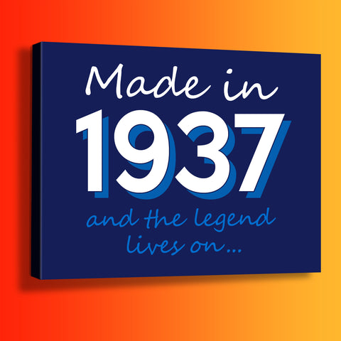 Made In 1937 and The Legend Lives On Canvas Print