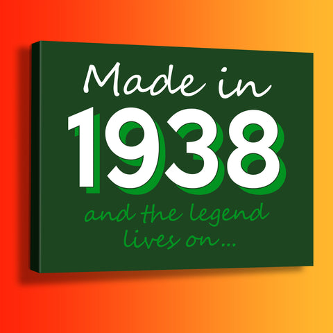 Made In 1938 and The Legend Lives On Canvas Print Bottle Green