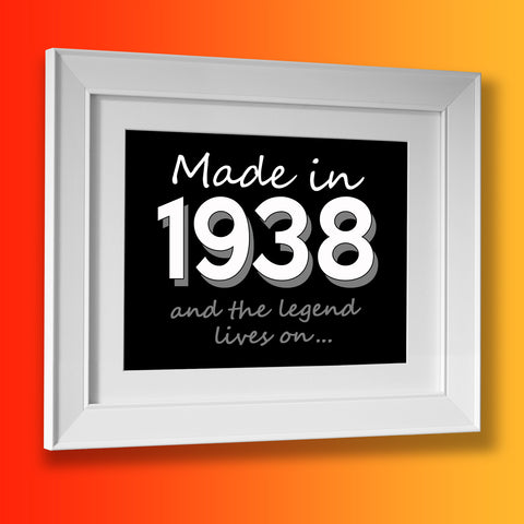 Made In 1938 and The Legend Lives On Framed Print Black