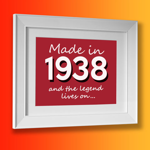 Made In 1938 and The Legend Lives On Framed Print Brick Red