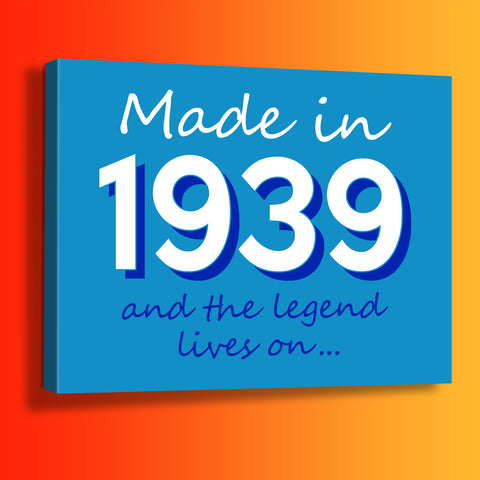 Made In 1939 and The Legend Lives On Canvas Print Azure