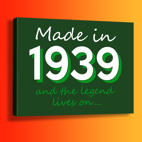 Made In 1939 and The Legend Lives On Canvas Print Bottle Green