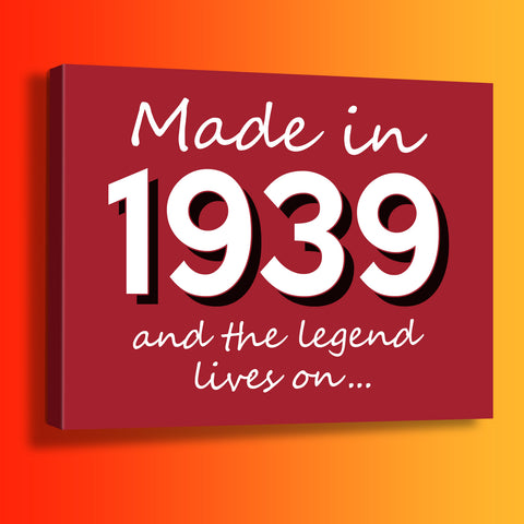 Made In 1939 and The Legend Lives On Canvas Print Brick Red