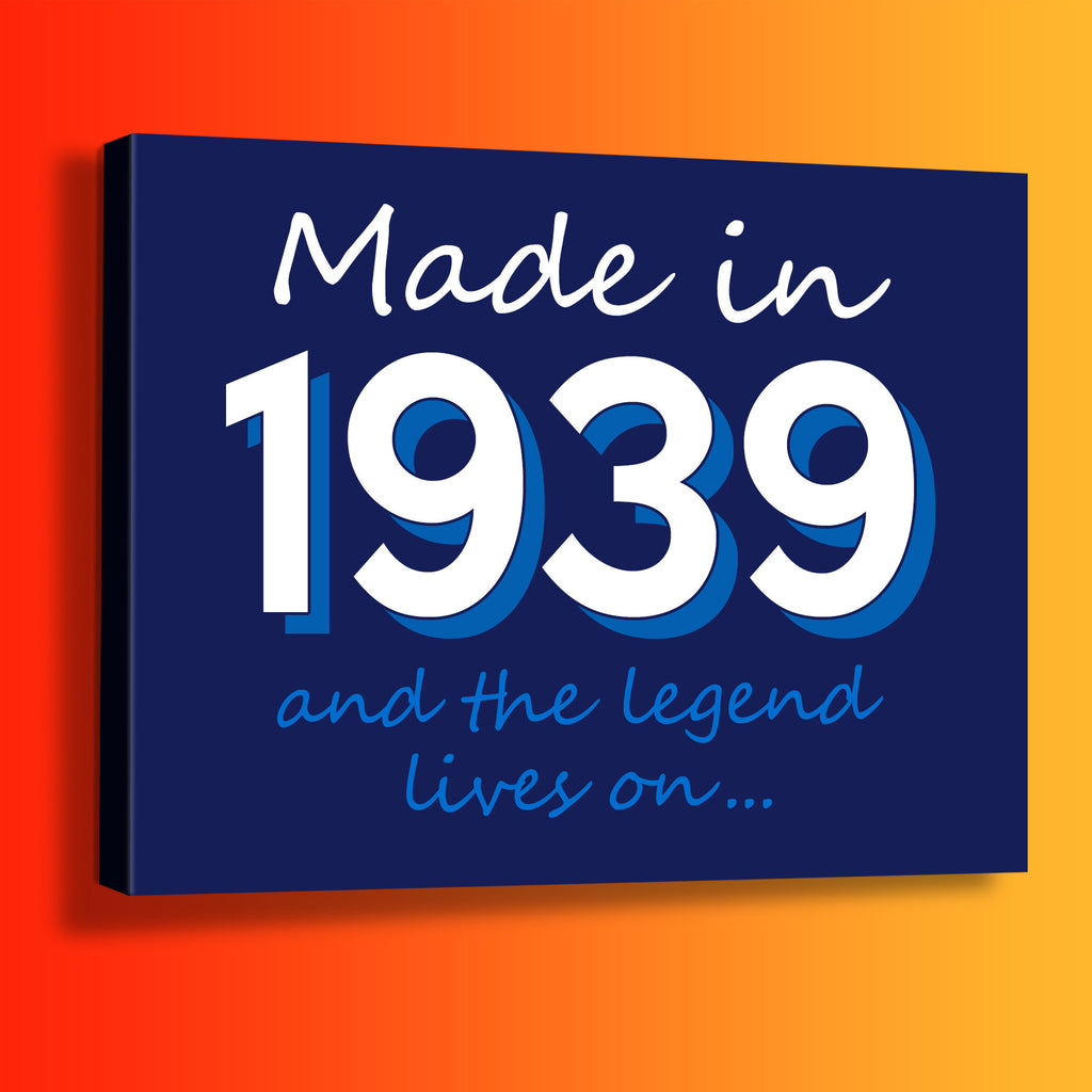 Made In 1939 and The Legend Lives On Canvas Print Navy
