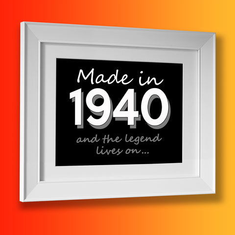 Made In 1940 and The Legend Lives On Framed Print Black