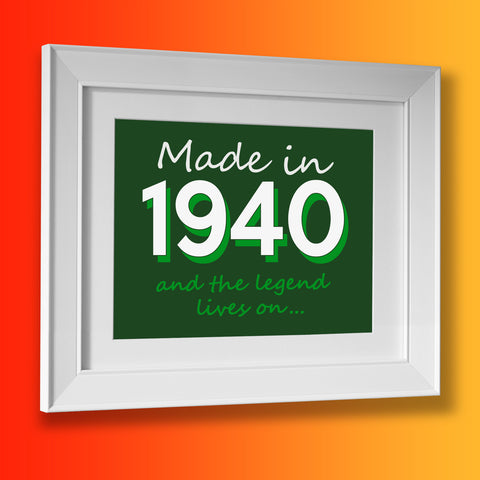 Made In 1940 and The Legend Lives On Framed Print Bottle Green