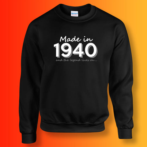 Made In 1940 and The Legend Lives On Sweater Black