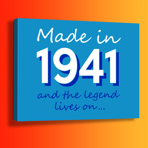 Made In 1941 and The Legend Lives On Canvas Print Azure