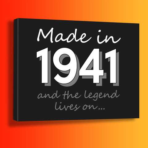 Made In 1941 and The Legend Lives On Canvas Print Black