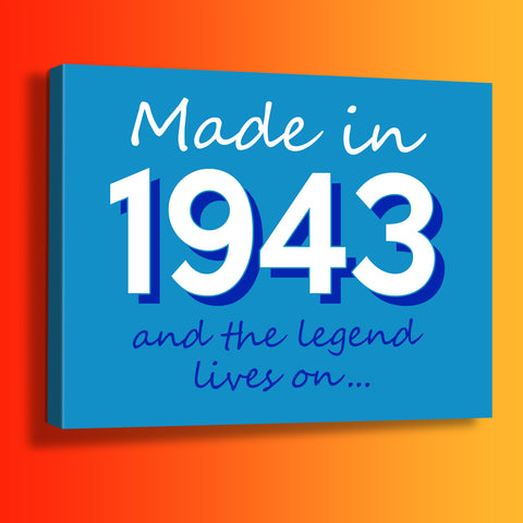 Made In 1943 and The Legend Lives On Canvas Print Azure