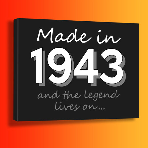 Made In 1943 and The Legend Lives On Canvas Print Black