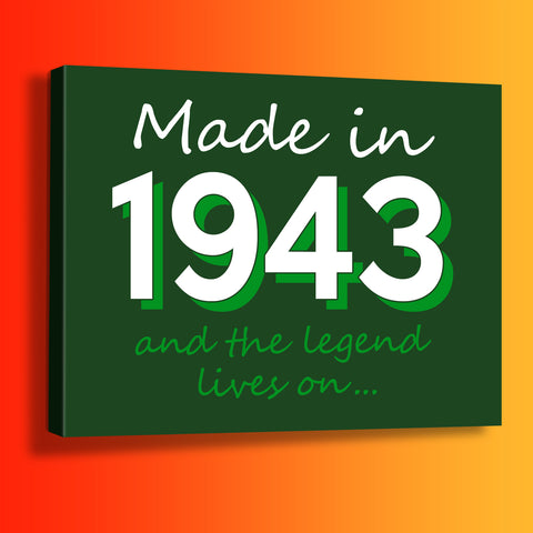Made In 1943 and The Legend Lives On Canvas Print Bottle Green