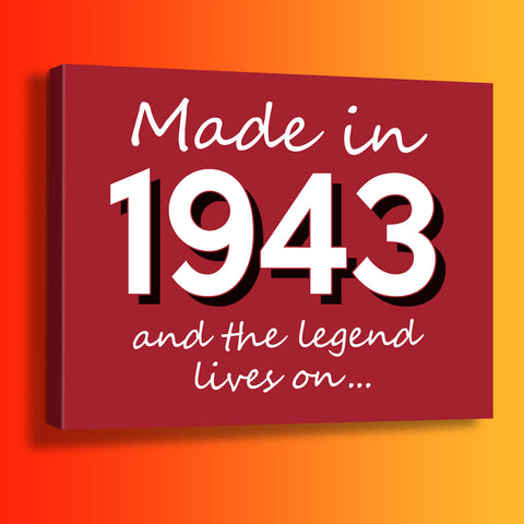 Made In 1943 and The Legend Lives On Canvas Print Brick Red