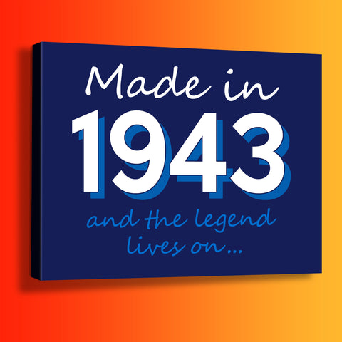 Made In 1943 and The Legend Lives On Canvas Print Navy