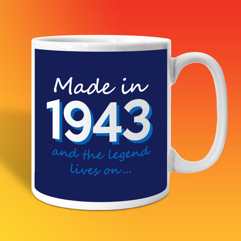 Made In 1943 and The Legend Lives On Mug