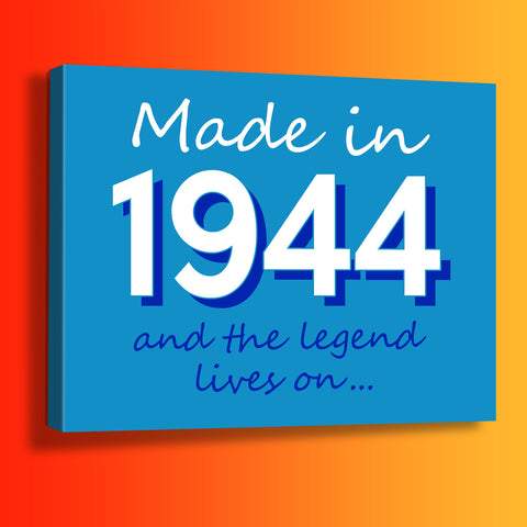 Made In 1944 and The Legend Lives On Canvas Print Azure