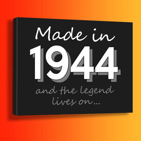 Made In 1944 and The Legend Lives On Canvas Print Black