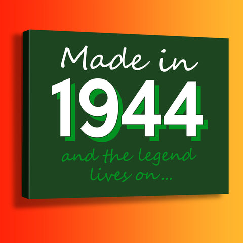 Made In 1944 and The Legend Lives On Canvas Print Bottle Green