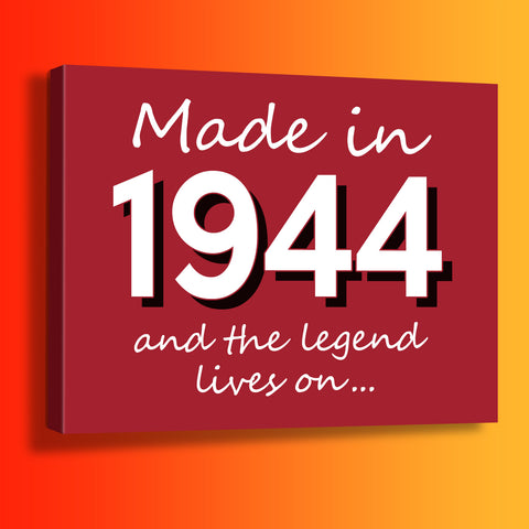 Made In 1944 and The Legend Lives On Canvas Print Brick Red
