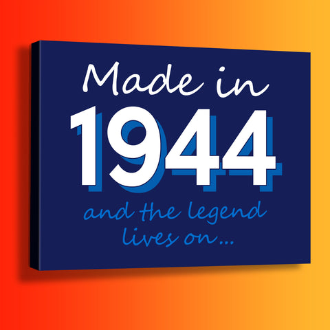 Made In 1944 and The Legend Lives On Canvas Print