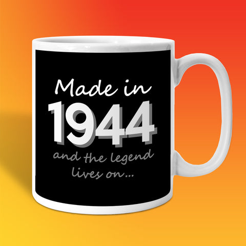 Made In 1944 and The Legend Lives On Black